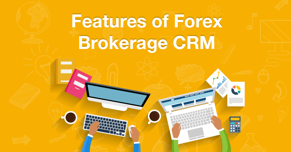 Infographic: Features of Forex Brokerage CRM