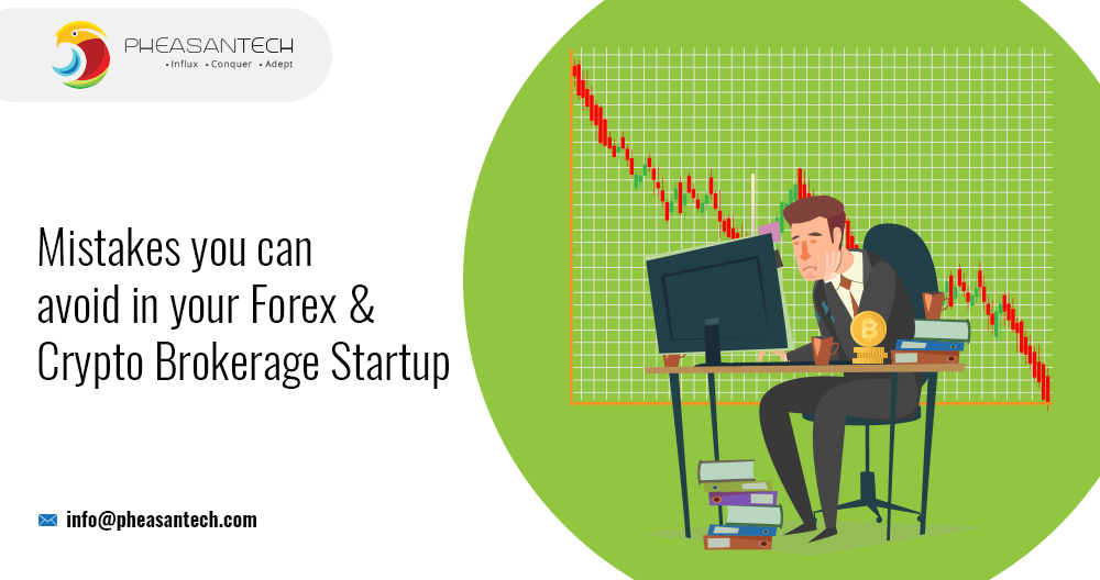 5 most common mistakes that Forex and Crypto Brokerage Start-ups make