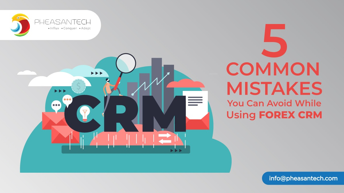 5 Common mistakes you can avoid while using a Forex CRM